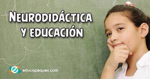 Neurodidáctica y educación