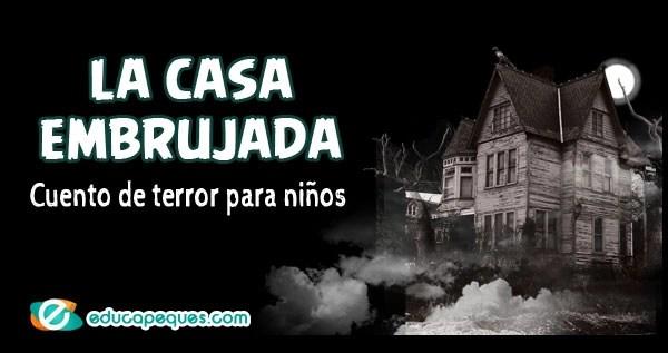 la casa embrujada, cuentos de terror