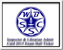 WBSSC Librarian LR-15 Inspector of Wakf IW-15 Admit Cards- 2015