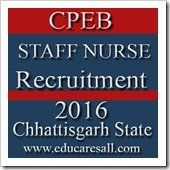 Chhattisgarh CPEB Staff Nurse1134 Posts Recruitment 2016