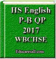 English Part– B Question Paper  2017 HS ( Old Syllabus) – WBCHSE