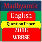Madhyamik English Question Paper 2018 - WBBSE