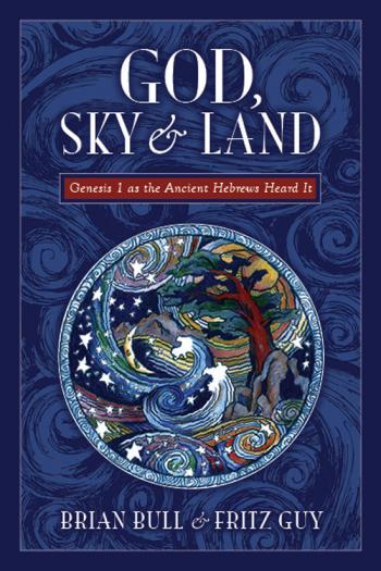 Revisiting God, Sky & Land by Fritz Guy and Brian Bull
