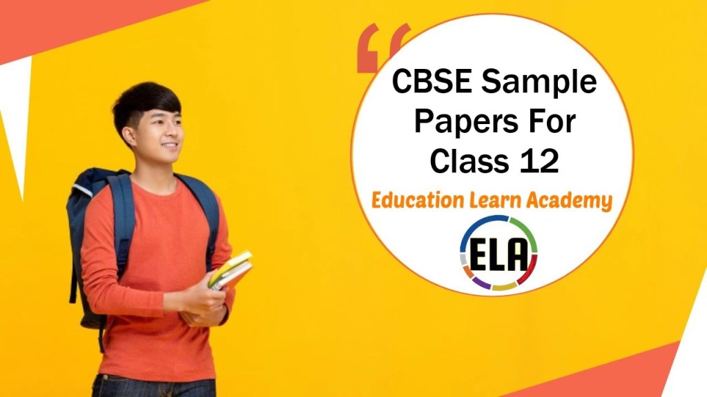 CBSE Sample Papers For Class 12