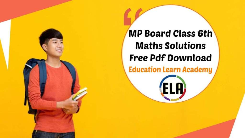 MP Board Class 6th Maths Solutions Free Pdf Download