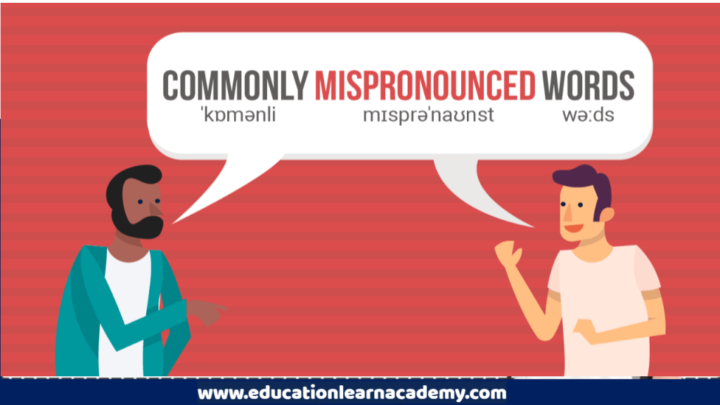 Most Commonly Mispronounced Words, Explained