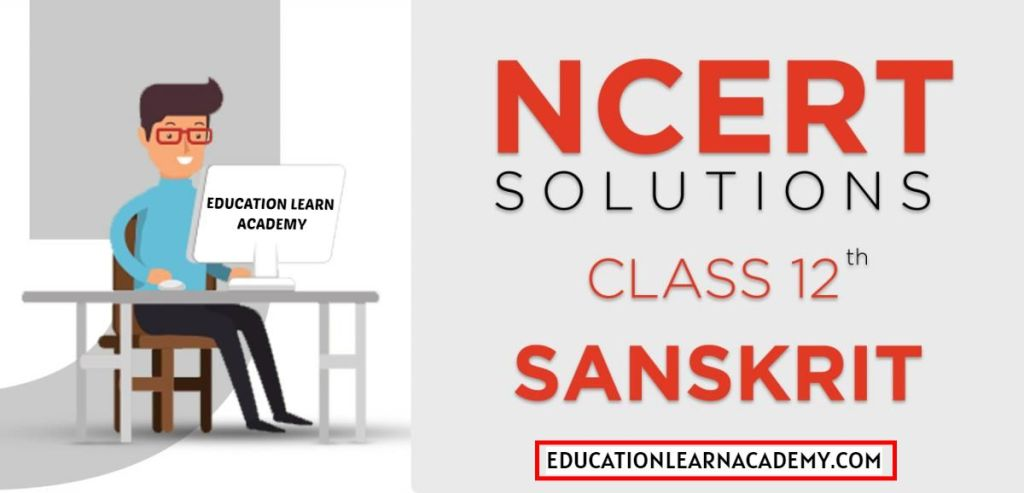 NCERT Solutions For Class 12 Sanskrit Free Pdf Download