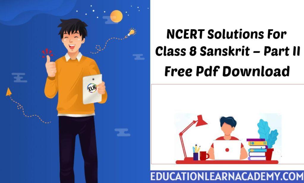 NCERT Solutions For Class 8 Sanskrit – Part II Free Pdf Download