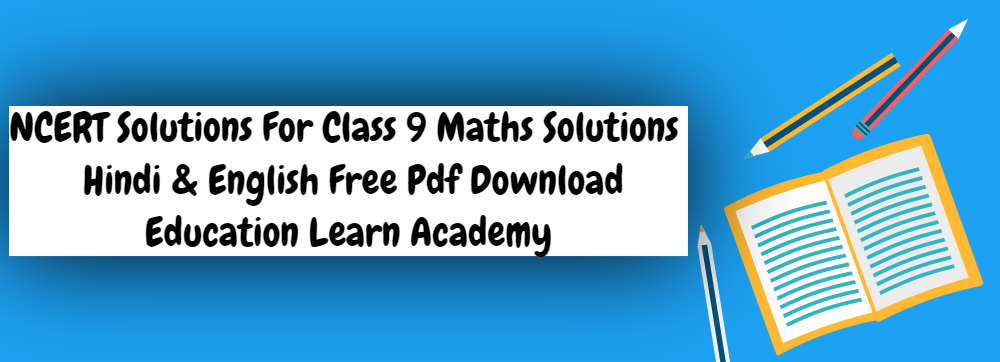 NCERT Solutions For Class 9 Maths Solutions In Hindi & English