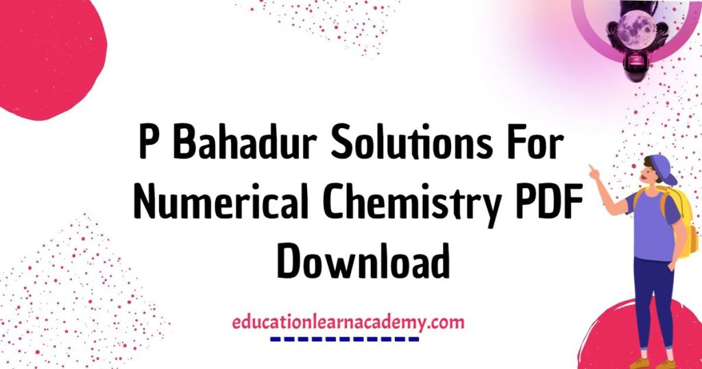 P Bahadur Solutions For Numerical Chemistry PDF Download