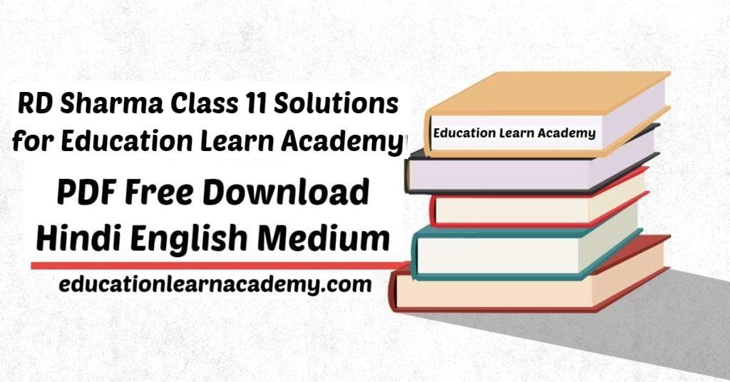 RD Sharma Class 11 Solutions for Education Learn Academy