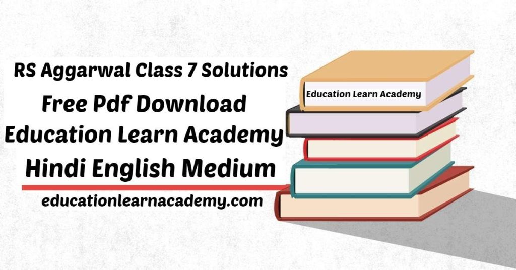 RS Aggarwal Class 7 Solutions