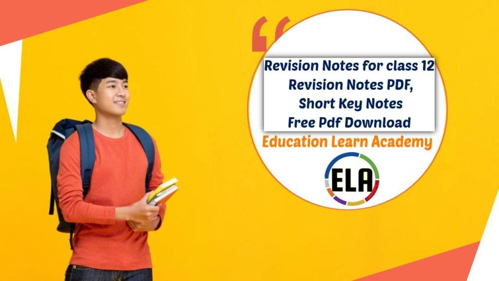 Revision Notes for class 12 Revision Notes PDF