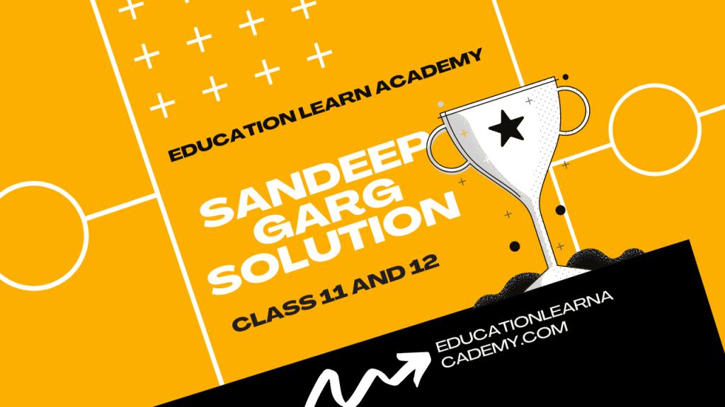 Sandeep Garg Solution Class 11 And 12