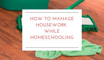 How to manage housework while homeschooling