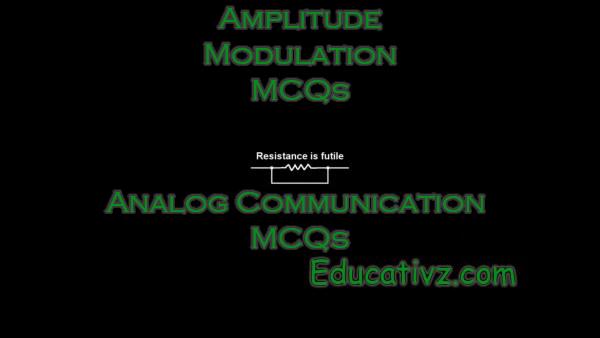 Updated Analog Communications MCQs - Amplitude Modulation ( Analog Communications ) MCQs