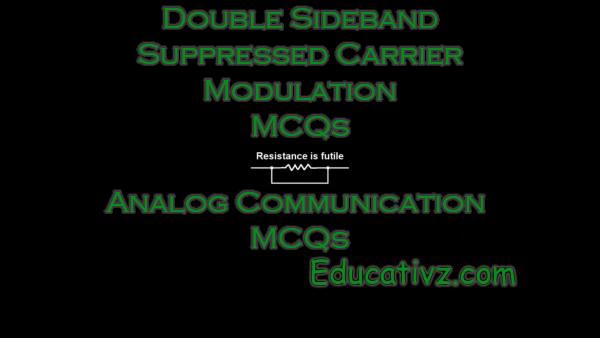 Analog Communications MCQs - Double Sideband Suppressed Carrier Modulation ( Analog Communications ) MCQs