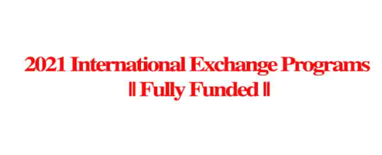 2021 International Exchange Programs-Fully Funded