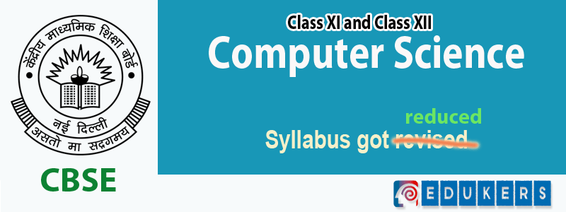 CBSE Revised to Reduce The Syllabus Of CS for Class XI and XII