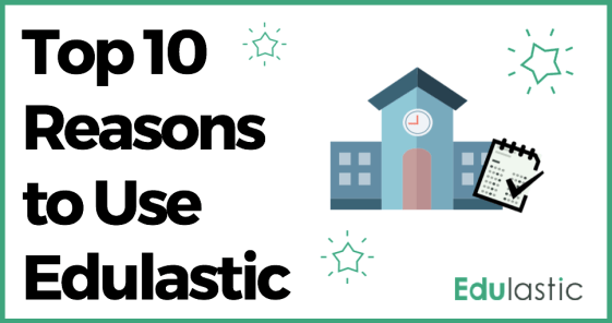 Top 10 Reasons To Use Edulastic Banner