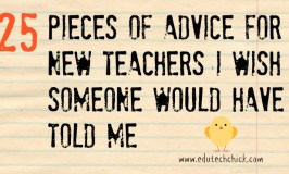 25 Pieces of Advice for New Teachers I Wish Someone Would've Told Me