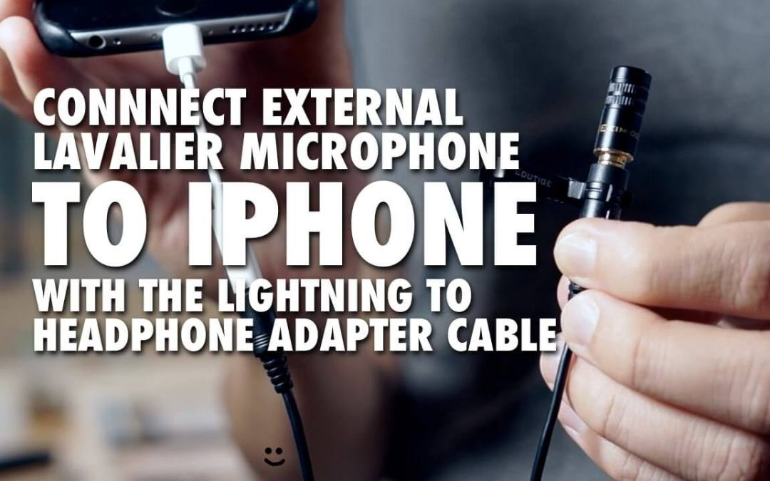 Connect EIM-003 External Lavalier Microphone to iPhone with Lightning to Headphone Adapter