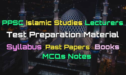 PPSC Islamic Studies Lecturers Past Papers - Books - MCQs Notes