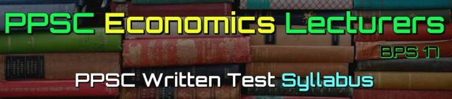 Syllabus for PPSC Economics Lecturers Test 2020
