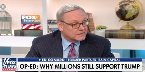 Ed Conard on Fox & Friends: Why Millions Still Support Trump