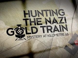 HUNTING THE NAZI GOLD TRAIN