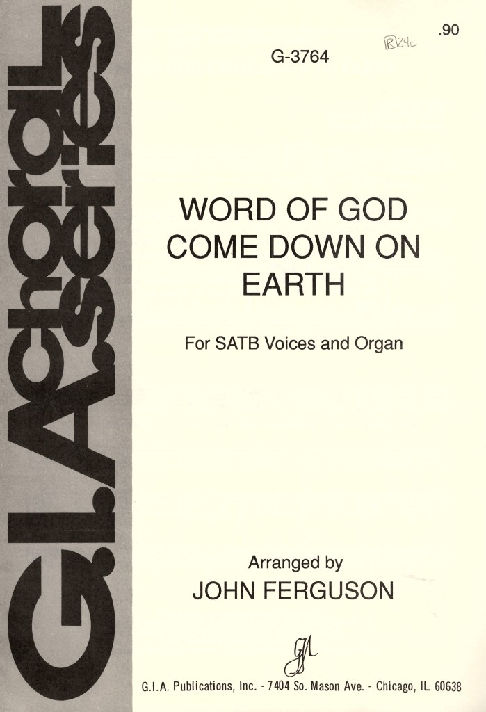 word of god come down on earth for satb voices and organ g 3764