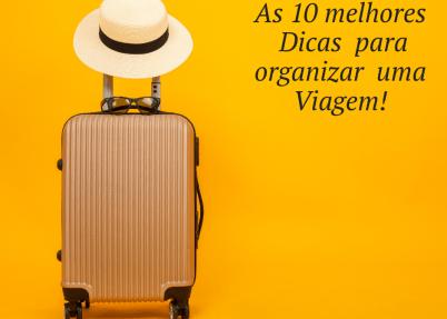 As 10 melhores Dicas para Organizar uma Viagem