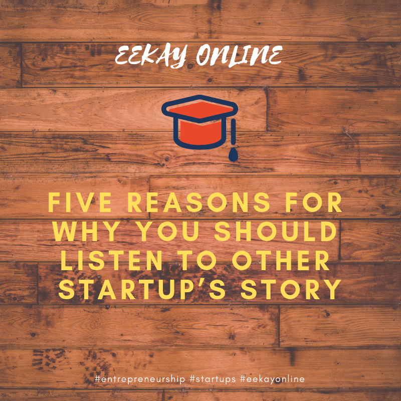 five reasons to listen at other startup's story