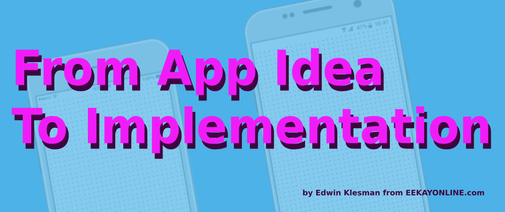 From App Idea To Implementation