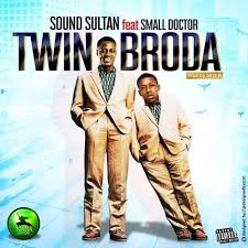 """Sound Sultan Returns with Video for """"Twin Broda"""" Featuring Small Doctor"""