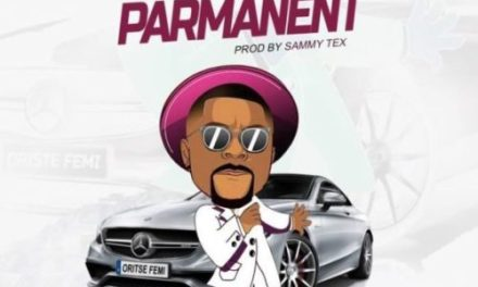 "Oritse Femi Drops New Singles ""Parmanent"" and ""Dey Your Own"""