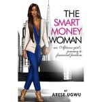 "Arese Ugwu's Book ""Smart Money Woman"" Gets TV Adaptation"