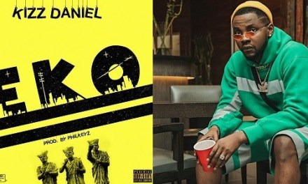 "#NewMusic: kizz Daniel Drops ""Eko"""