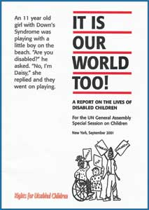 'It Is Our World Too : A Report on the Lives of Disabled Children'. (2001)