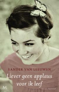 Sander van Leeuwen – Liever geen applaus voor ik leef