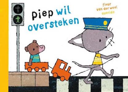 boekomslag Fleur van der Weel - Piep wil oversteken