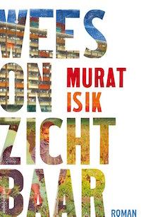 Murat Isik – Wees onzichtbaar