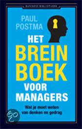 Het breinboek voor managers - wat je moet weten van denken en gedrag - Paul Postma