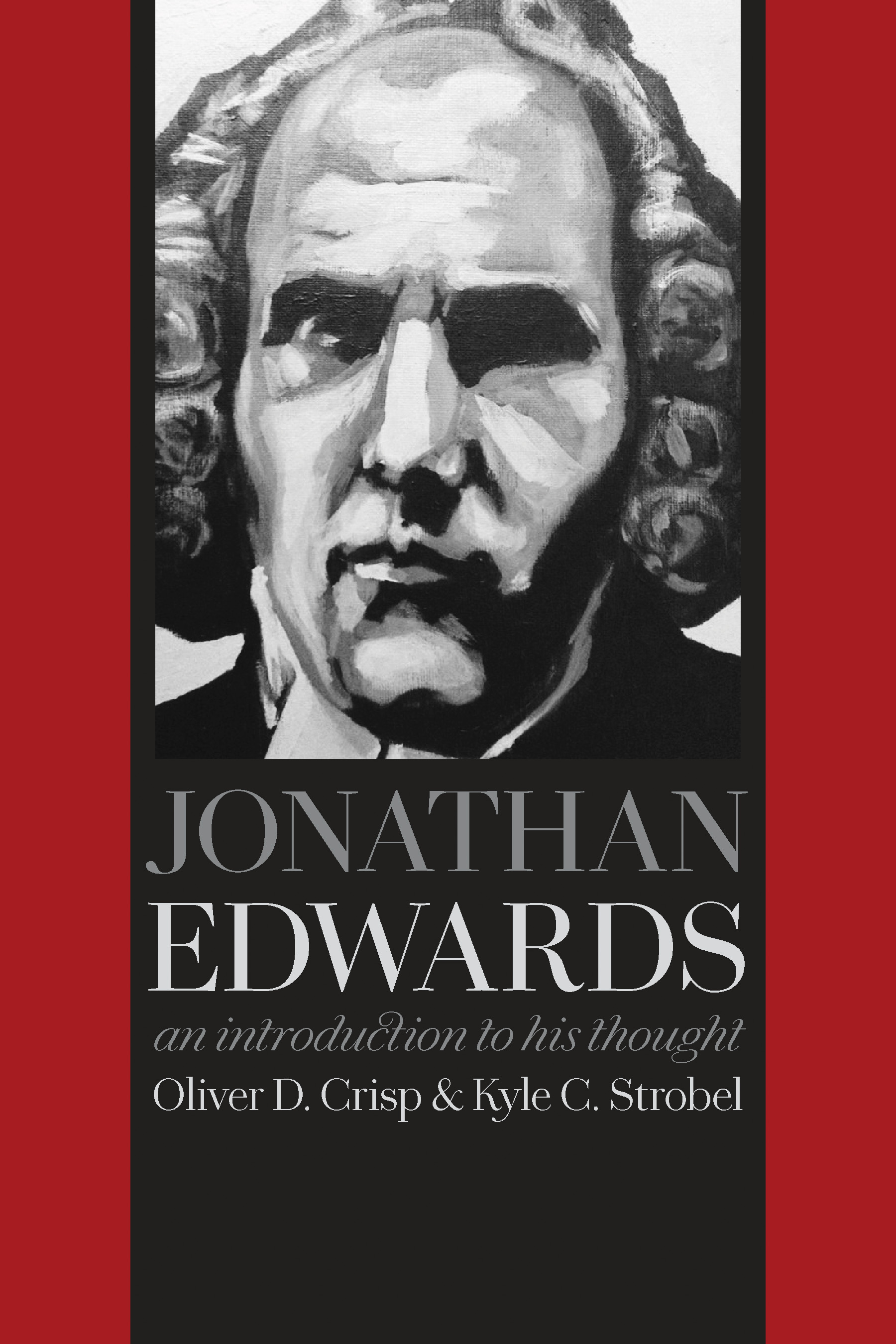 Jonathan Edwards Recent Books On His Life And Thought