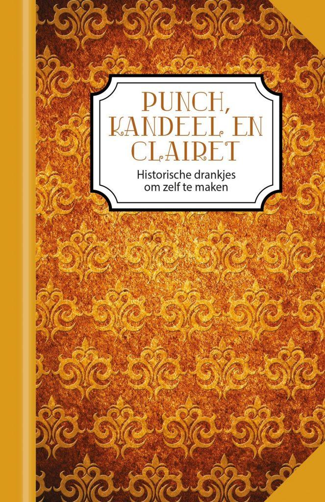 Punch, Kandeel & Clairet. Historische drankjes om zelf te maken