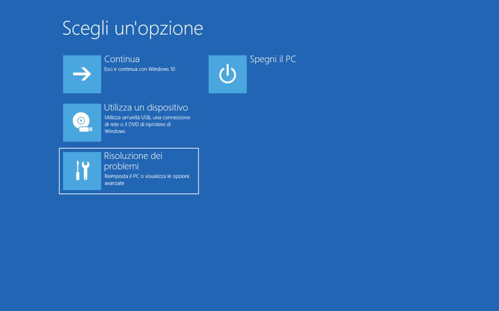 Windows 10 - Scegli una opzione - Risoluzione dei problemi