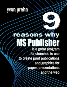 Why MS Publisher is recommended for Church Com teams