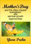 The often-missed evangelism and spiritual growth opportunities of Mothers Day—a Free ebook