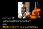 Here is a great collection of communications you can use to invite, connect with and follow up with your community on Halloween.