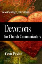 Devotions for Church Communicators by Yvon Prehn